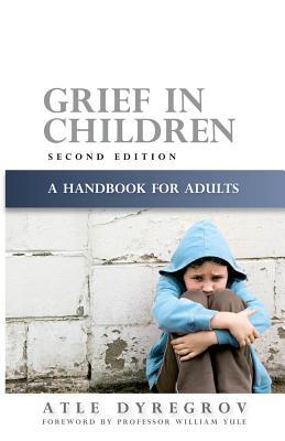 Grief in Children: A Handbook for Adults Second Edition