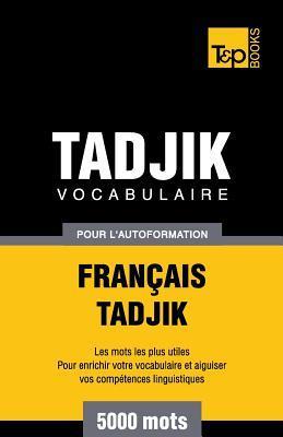 Vocabulaire Francais-Tadjik Pour L'Autoformation. 5000 Mots