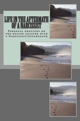 Life in the Aftermath of a Narcissist