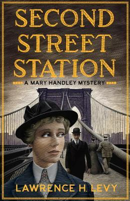 Second Street Station (A Mary Handley Mystery, #1)