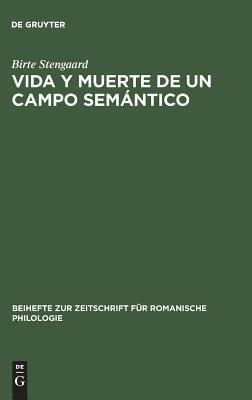 Vida y Muerte de Un Campo Semantico: Un Estudio de la Evolucion Semantica de Los Verbos Latinos