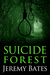 Suicide Forest (World's Scariest Places, #1)