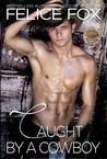 Caught By A Cowboy (Cameron Ranch)