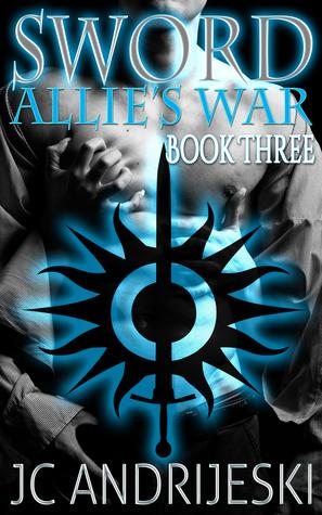 Sword (Allie's War, #3)