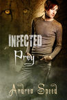Infected: Prey (Infected, #1)