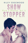 Show Stopper (Rock & Release, Act #3)