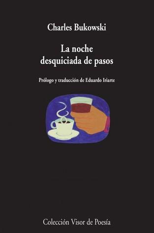 La noche desquiciada de pasos by Charles Bukowski