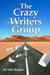 The Crazy Writers Group by Mike Reuther