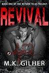 Revival by M.K. Gilher