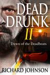 Dead Drunk II: Dawn of the Deadbeats (Dead Drunk, #2)