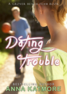 Dating Trouble by Anna Katmore