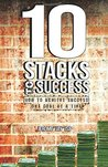 10 Stacks to Success: How to Achieve Success One Goal at a Time