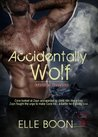 Accidentally Wolf by Elle Boon
