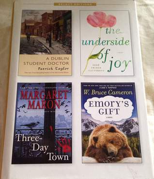 Reader's Digest Select Editions, Volume 321, 2012 #3: A Dublin Student Doctor / The Underside of Joy / Three-Day Town / Emory's Gift