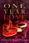 One Year Love: Part Three (One Year Love #3)