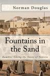 Fountains in the Sand by Norman Douglas