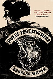 Rules for Reformers by Douglas Wilson