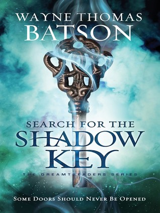 Search for the Shadow Key by Wayne Thomas Batson