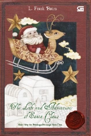 The Life and Adventures of Santa Claus - Kisah Hidup dan Petualangan-Petualangan Santa Claus