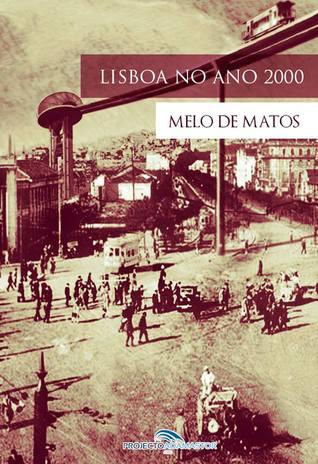 Lisboa no Ano 2000 by Melo de Matos