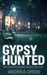 Gypsy Hunted (Gypsy Medium #1) by Andrea Drew