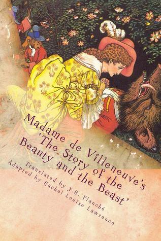 Beauty and the Beast by Gabrielle-Suzanne Barbot de Villeneuve