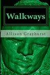 Walkways: The poetry of Allison Grayhurst