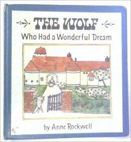 The Wolf Who Had a Wonderful Dream: A French Folktale