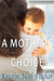 A Mother's Choice by Kristin Noel Fischer