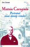Mateiu Caragiale. Portretul unui dandy român