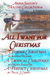 All I Want For Christmas (Annie Seaton's Holiday Collection, #1) by Annie Seaton