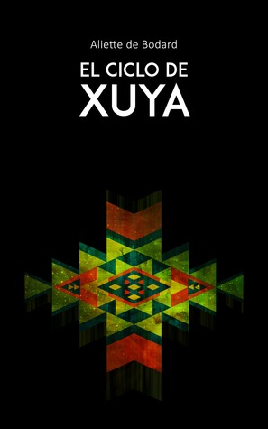 El ciclo de Xuya(The Universe of Xuya)