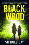 Black Wood by S.J.I. Holliday