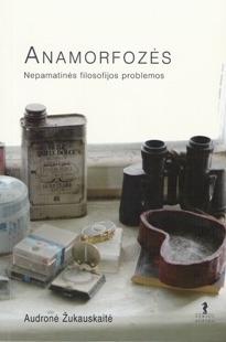 Anamorfozės: nepamatinės filosofijos problemos