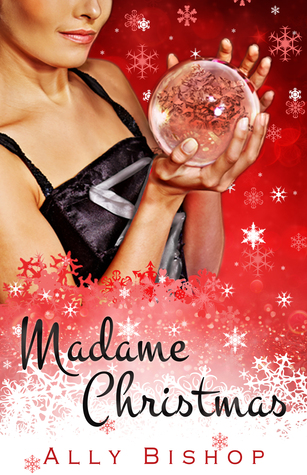 Madame Christmas by Ally Bishop