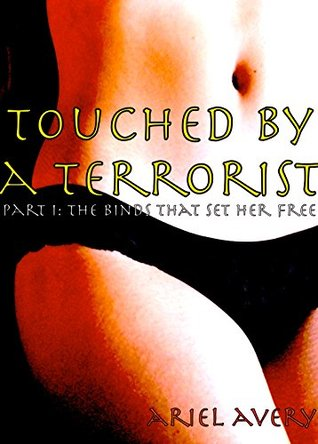 Touched by a Terrorist: The Binds That Set Her Free