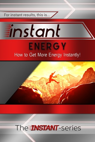 Ebook Instant Energy (Smashwords Edition) by The Instant-Series DOC!