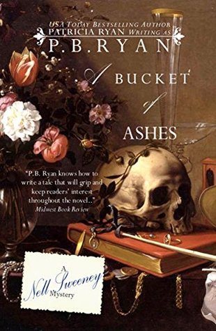 A Bucket of Ashes (Nell Sweeney Mysteries, #6)