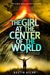 The Girl at the Center of the World (Islands at the End of the World, #2) by Austin Aslan
