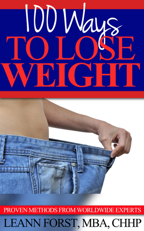 100 Ways To Lose Weight: Proven Methods From Worldwide Experts