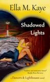 Shadowed Lights