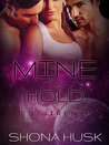 Mine to Hold by Shona Husk