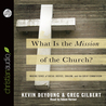 What is the Mission of the Church?: Making sense of social justice, Shalom and the Great Commission