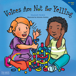 Voices Are Not for Yelling by Elizabeth Verdick