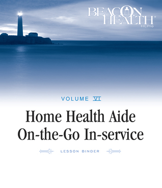Home Health Aide On-the-Go In-Service Lessons: Vol. 6, Issue 6: Medicare and Home Health