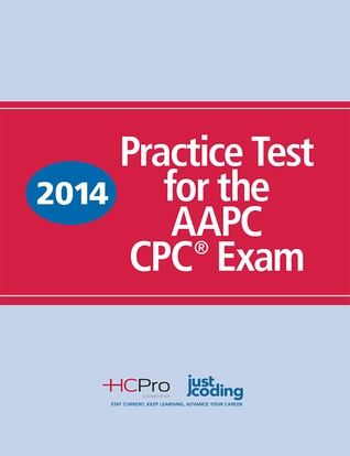 2014 Practice Test for the AAPC CPC® Exam