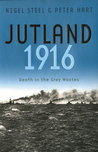 Jutland 1916: Death in the Grey Wastes