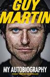 Guy Martin: My Au...