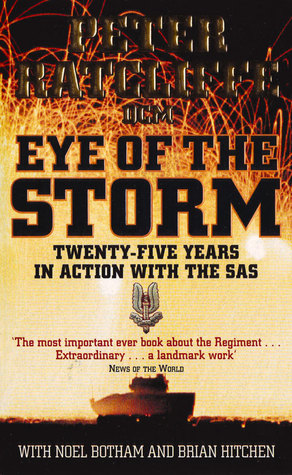 Eye Of The Storm Twenty Five Years In Action With SAS By Peter