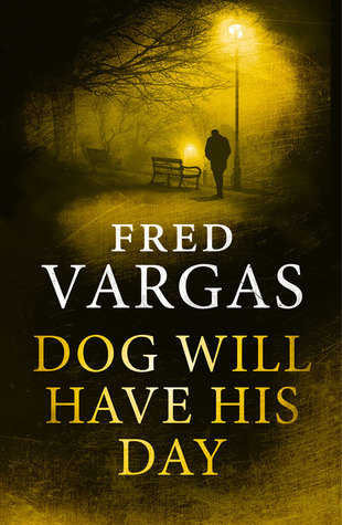 Dog Will Have His Day (The Three Evangelists, #2)